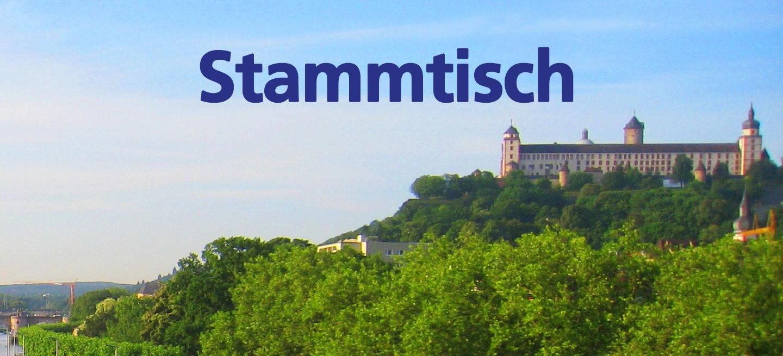 """Das Foto zeigt den Main und die Würzburger Festung. Text: """"Stammtisch"""""""