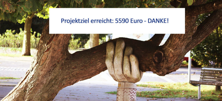 Projektziel erreicht: 5590 € - Danke!